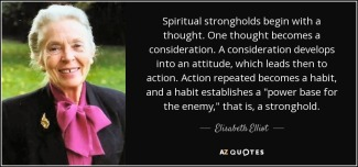 quote-spiritual-strongholds-begin-with-a-thought-one-thought-becomes-a-consideration-a-consideration-elisabeth-elliot-54-4-0416
