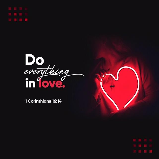 Love 1 Corinth 16_13 IMG_3354